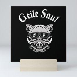 Geile Sau Wildschwein Wildsau Eber Jäger Mini Art Print