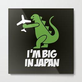 I'm big in Japan - Godzilla Metal Print