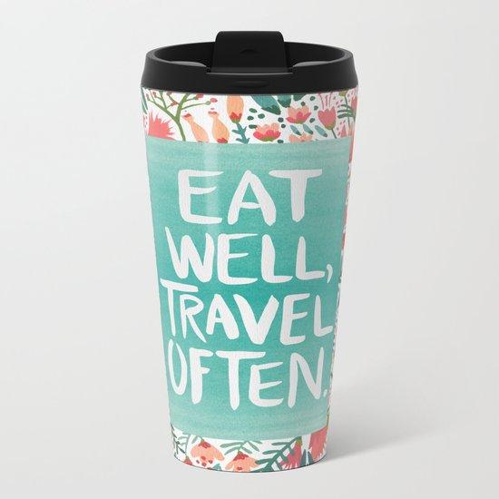 Eat Well, Travel Often Bouquet Metal Travel Mug