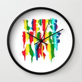 Colorful Rainbow Lets Make Art Tshirt Wall Clock