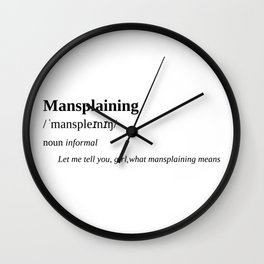 Mansplaining Wall Clock