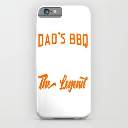 "Unique Grilling Shirt ""Dad's BBQ The Man The Griller The Legend"" T-shirt Design Barbecue Bbq iPhone Case"