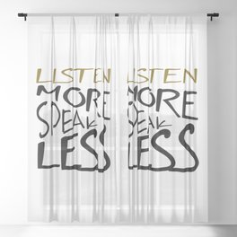 Listen More Speak Less Effective Communication Sheer Curtain