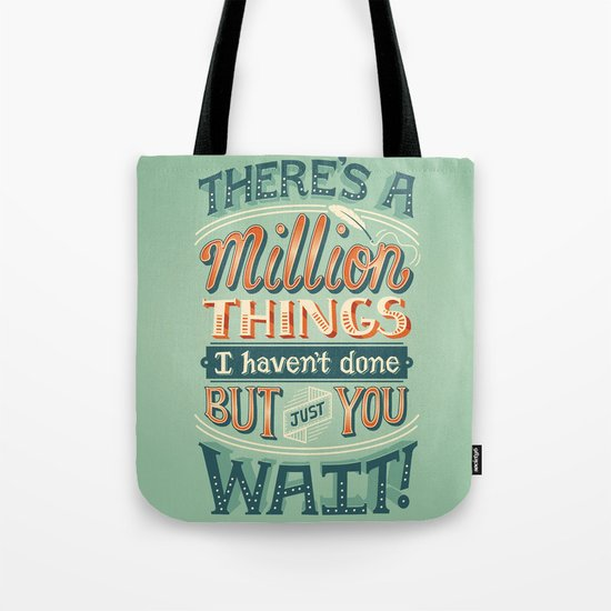 Just You Wait Tote Bag