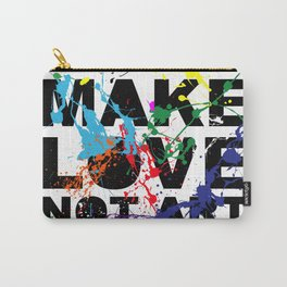 make love not art Carry-All Pouch