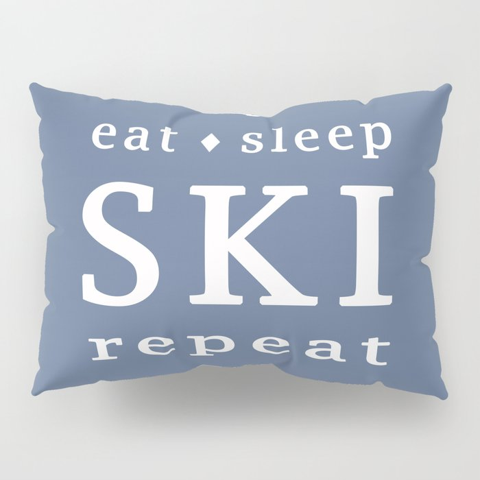 Eat Sleep SKI repeat Pillow Sham