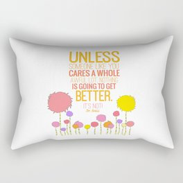 unless someone like you.. the lorax, dr seuss inspirational quote Rectangular Pillow