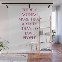THERE IS NOTHING MORE TRULY ARTISTIC THAN TO LOVE PEOPLE Fuchsia Rose Love. Wall Mural