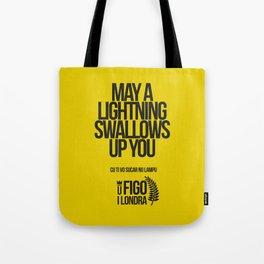 CU TI VO SUCARE NU LAMPO Tote Bag