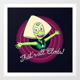 That's All Clods! Art Print