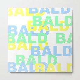 BALD Metal Print