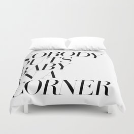 Nobody puts baby in a corner Duvet Cover