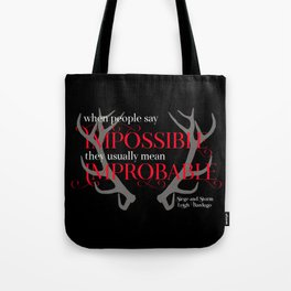When people say impossible, they usually mean improbable. Siege and Storm Tote Bag