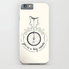 You're a Big Weirdo iPhone 6s Slim Case