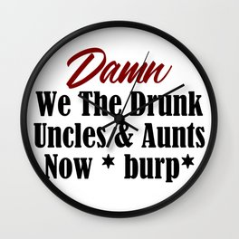 Funny Drunk Design Uncle Aunt Loves Alcohol Beer Booze Meme Wall Clock