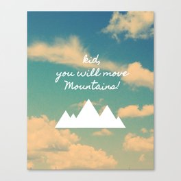 Move Mountains Canvas Print