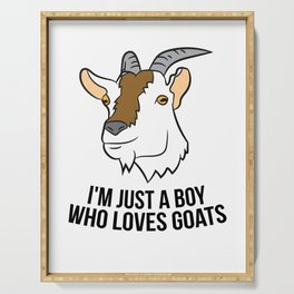 I'm Just A Boy Who Loves Goats Serving Tray