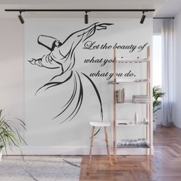Let The Beauty Of What You Love Be What You Do Quote Rumi Wall Mural
