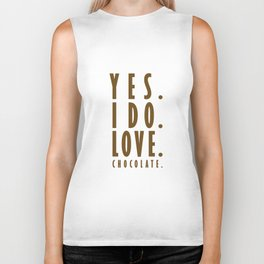 Yes. I do. Love. Chocolate. Biker Tank