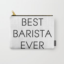 Best barista ever. Barista gift, coffee cup. Carry-All Pouch