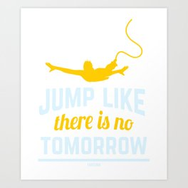 Bungee Jumping sporty brave gift Art Print