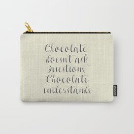 Chocolate understands, inspiration quote, coffeehouse, bar, restaurant, home decor, interior design Carry-All Pouch