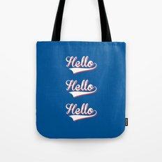 Hello Hello Hello Tote Bag