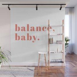 balance, baby. Wall Mural