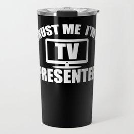 I'm a TV Presenter Quote Design Travel Mug