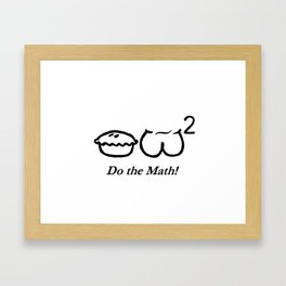 Pi r squared, do the math! Framed Art Print