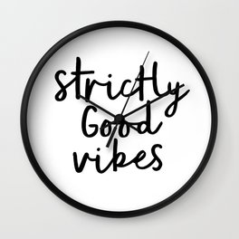 Strictly Good Vibes black-white contemporary minimalist typography poster home wall decor bedroom Wall Clock