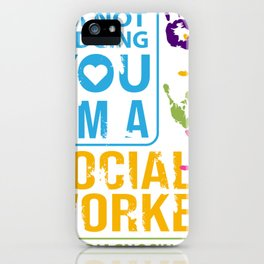 Im Not Judging You Im A Social Worker Gift  iPhone Case