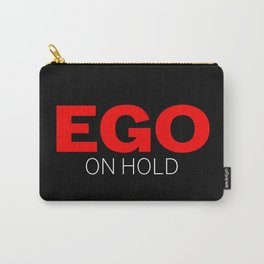 Ego on Hold Carry-All Pouch