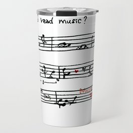 Can you read music? Travel Mug