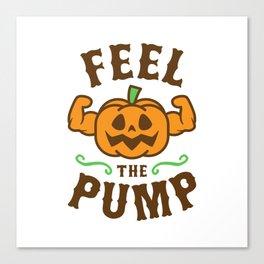 Feel The Pump Canvas Print