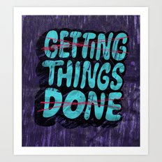 Not Getting Things Done Art Print