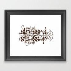 Don't get Stressed. Do get Desserts. Framed Art Print