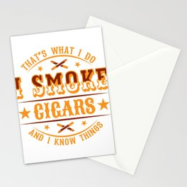 """Nice Cannabis Shirt For High People """"That's What I Do I Smoke Cigars And I Know Things"""" T-shirt Stationery Cards"""
