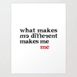 What makes me different makes me me | Motivational Inspirational Typography Art Print