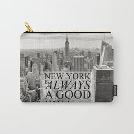New York is Always a Good Idea Carry-All Pouch