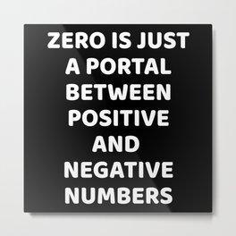 Zero Is Just A Portal Metal Print
