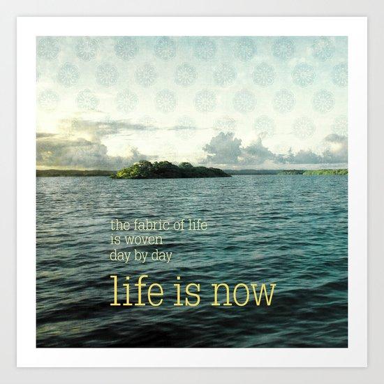 life is now Art Print