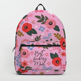 Best Fucking Mom, Pretty Funny Quote Backpack