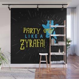 Party Like a Zyrafa! Wall Mural