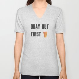 Funny Ok But First 1st Chai Tea Quote Unisex V-Neck