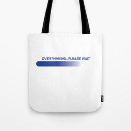 Funny Overthink Tshirt Design Overthinking... Please Wait… Tote Bag