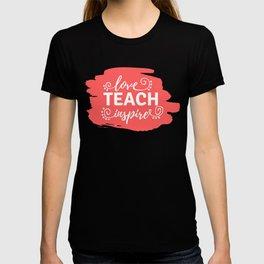 Love, Teach, Inspire T-shirt