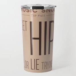 Get HIP — Music Snob Tip #411 Travel Mug