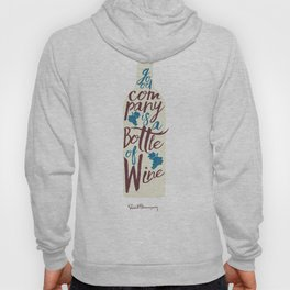 Hemingway quote on Wine and Good Company, fun inspiration & motivation, handwritten typography Hoody