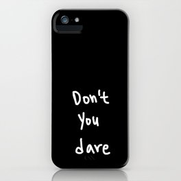 Don't you dare iPhone Case